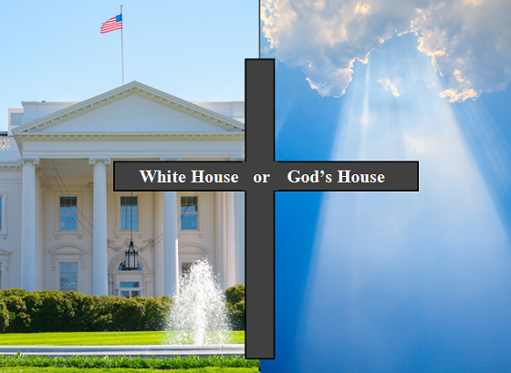 Blog Post 67 - White House vs God's House